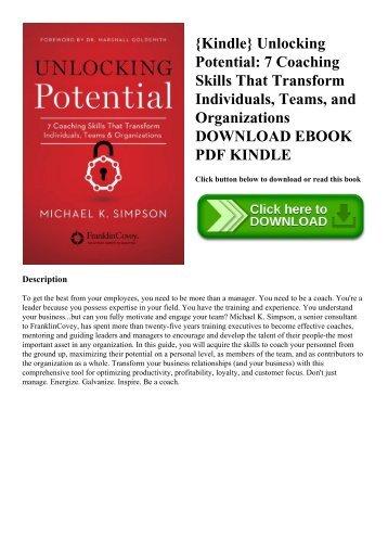 {Kindle} Unlocking Potential 7 Coaching Skills That Transform Individuals  Teams  and Organizations DOWNLOAD EBOOK PDF KINDLE
