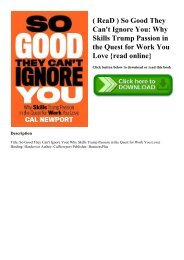 ( ReaD ) So Good They Can't Ignore You Why Skills Trump Passion in the Quest for Work You Love {read online}