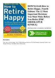 DOWNLOAD How to Retire Happy  Fourth Edition The 12 Most Important Decisions You Must Make Before You Retire [PDF EBOOK EPUB KINDLE]