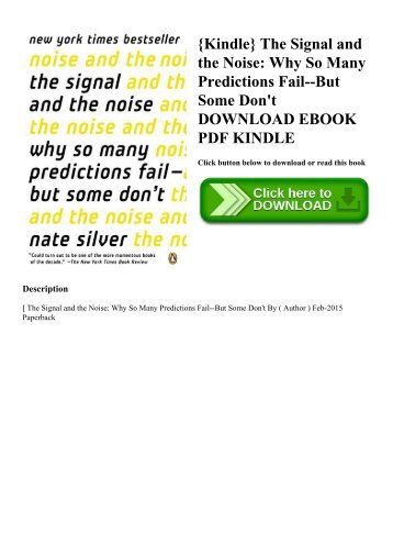{Kindle} The Signal and the Noise Why So Many Predictions Fail--But Some Don't DOWNLOAD EBOOK PDF KINDLE