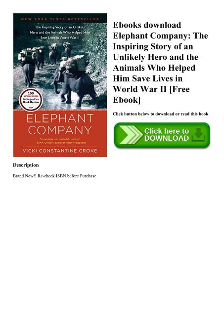 Ebooks download Elephant Company The Inspiring Story of an Unlikely Hero and the Animals Who Helped Him Save Lives in World War II [Free Ebook]
