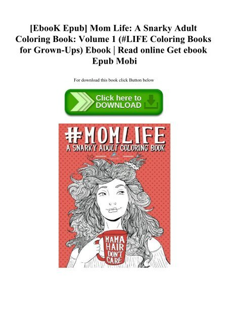 EbooK Epub] Mom Life A Snarky Adult Coloring Book Volume 1 ...
