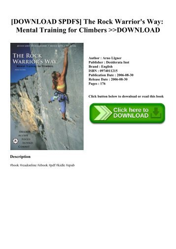 [DOWNLOAD $PDF$] The Rock Warrior's Way Mental Training for Climbers DOWNLOAD