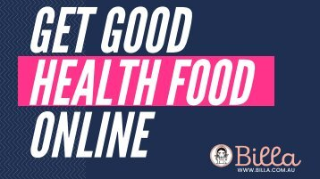 Get Good health Food Online