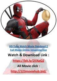 STREAM DEADPOOL 2 Full Movie Online Streaming free 2-0-1-8 825MB DOWNLOAD
