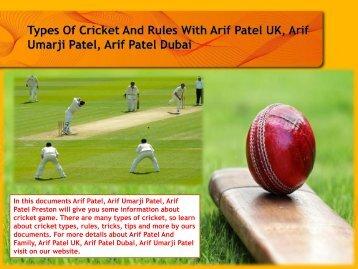 Types Of Cricket And Rules With Arif Patel UK, Arif Umarji Patel, Arif Patel Dubai