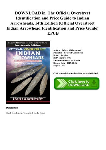 DOWNLOAD in PDF The Official Overstreet Identification and Price Guide to Indian Arrowheads  14th Edition (Official Overstreet Indian Arrowhead Identification and Price Guide) EPUB