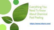 Everything You Need To Know About Chemical Peel Peeling - Inkarn