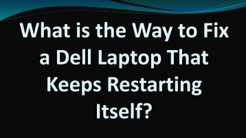 What is the Way to Fix a Dell Laptop That Keeps Restarting Itself?