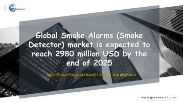Global Smoke Alarms (Smoke Detector) market is expected to reach 2980 million USD by the end of 2025