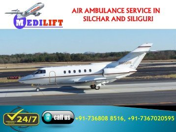 Get Advance and Affordable Air Ambulance Services in Silchar and Siliguri by Medilift