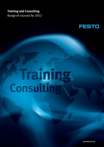 Training and Consulting Range of courses for 2012 - Festo Didactic