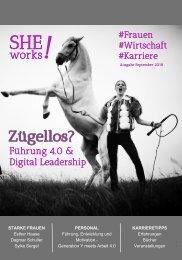 SHE works! Magazin - Zügellos? Führung 4.0 und Digital Leadership