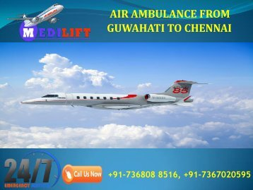 Hire Cheapest Package Air Ambulance from Guwahati to Chennai by Medilift