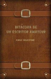 Bitácora de un Escritor Amateur - Jorge Sagastume (digital)