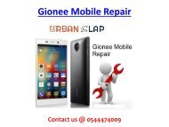 Avail the service of Gionee Mobile Repair in UAE, Dial 0544474009