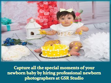 Capture all the special moments of your newborn baby by hiring professional newborn photographers at GSR Studio