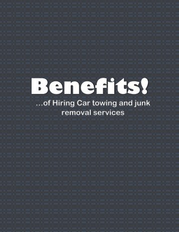 Benefits of Hiring Car towing and junk removal services