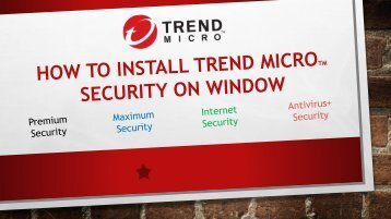 How to Install Trend Micro Security On Window