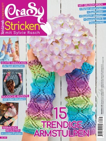 Crazy Stricken mit Sylvie Rasch - 15 trendige Armstulpen (SE037)