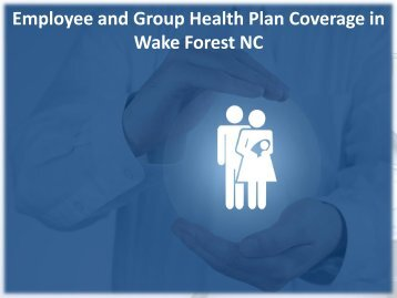 Employee and Group Health Plan Coverage in Wake Forest NC