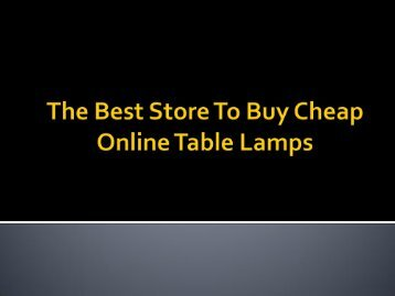 The Right Place To Buy Cheap Online Table Lamps