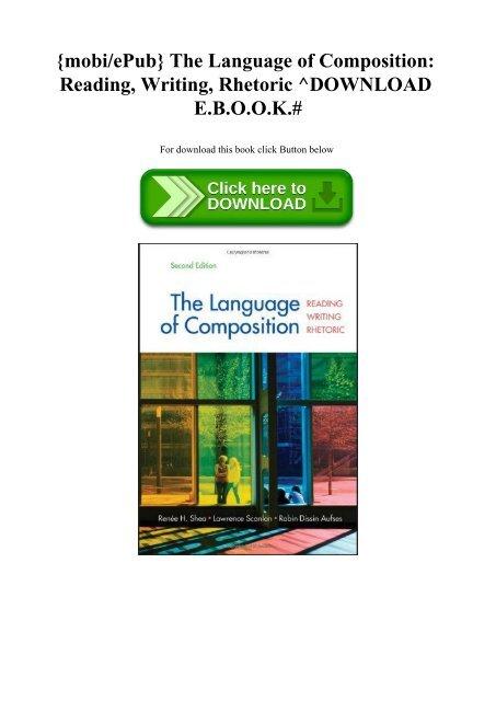 Mobiepub The Language Of Composition Reading Writing Rhetoric Download E B O O K