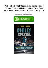 [ PDF ] Ebook Philly Special The Inside Story of How the Philadelphia Eagles Won Their First Super B