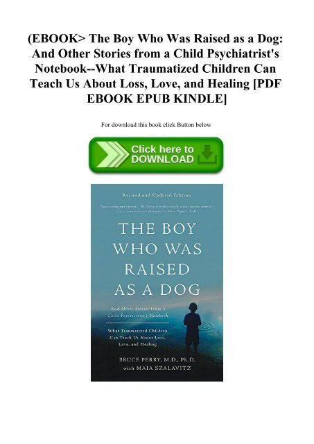 (EBOOK The Boy Who Was Raised as a Dog And Other Stories from a Child Psychiatrist's Notebook--What