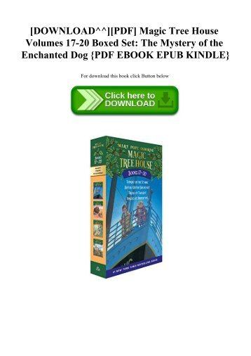 [DOWNLOAD^^][PDF] Magic Tree House Volumes 17-20 Boxed Set The Mystery of the Enchanted Dog {PDF EBO