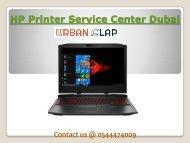 Avail the service of HP Printer Repair in Dubai, Dial 0544474009