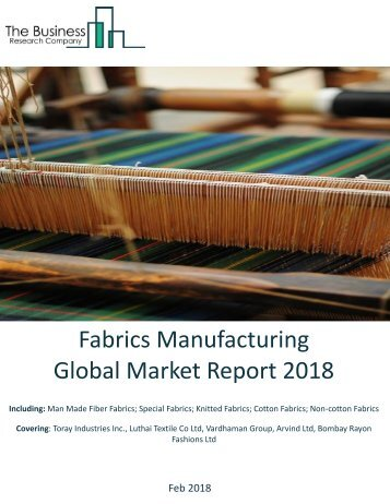 Fabrics Manufacturing Global Market Report 2018 Sample