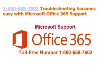 1-800-658-7602 Troubleshooting becomes easy with Microsoft Office 365 Support