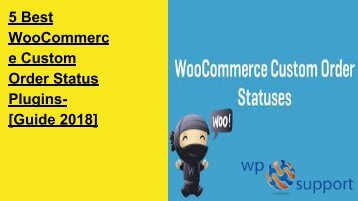 5 Best WooCommerce Custom Order Status Plugins- [Guide 2018]