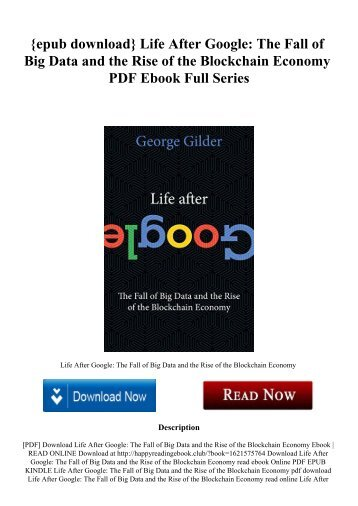 {epub download} Life After Google The Fall of Big Data and the Rise of the Blockchain Economy PDF Ebook Full Series