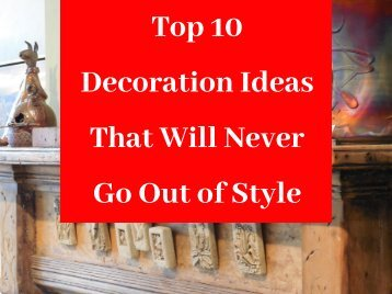 Top 10 Decoration Ideas That Will Never Go Out of Style