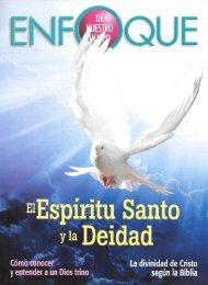 Enfoque de Nuestro Tiempo Agosto 2017 - El Espíritu Santo y la Deidad