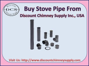 Shop now best Stove Pipe from Discount Chimney Supply Inc., USA