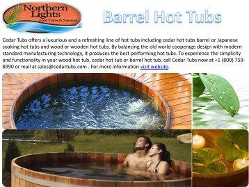 Luxurious Barrel Hot Tubs
