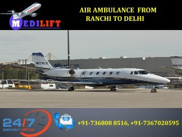 Take the Best Healthcare facilities Air Ambulance from Ranchi to Delhi by Medilift