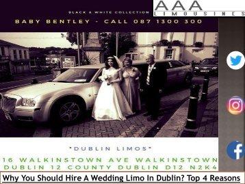 Why You Should Hire A Wedding Limo In Why You Should Hire A Wedding Limo In Dublin? Top 4 Reasons? Top 4 Reasons