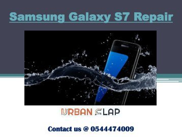 Grab the service of Samsung Galaxy S7 Repair in Dubai, Dial 0544474009