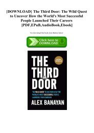 {DOWNLOAD} The Third Door The Wild Quest to Uncover How the World's Most Successful People Launched Their  Careers [PDF EPuB AudioBook Ebook]