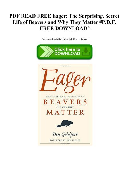 PDF READ FREE Eager The Surprising  Secret Life of Beavers and Why They Matter #P.D.F. FREE DOWNLOAD^