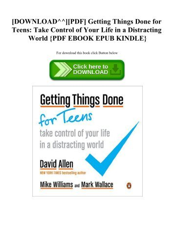 [DOWNLOAD^^][PDF] Getting Things Done for Teens Take Control of Your Life in a Distracting World {PDF EBOOK EPUB KINDLE}