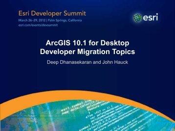 ArcGIS 10.1 for Desktop Developer Migration Topics - Esri