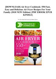[DOWNLOAD] Air fryer Cookbook 550 Fast  Easy and Delicious Air Fryer Recipes For Your Family (2018 NEW Edition) {PDF EBOOK EPUB KINDLE}