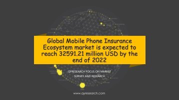 Global Mobile Phone Insurance Ecosystem market is expected to reach 32591.21 million USD by the end of 2022