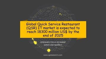 Global Quick Service Restaurant (QSR) IT market is expected to reach 18300 million US$ by the end of 2025