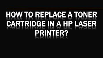 How to Replace a Toner Cartridge in a HP Laser Printer?